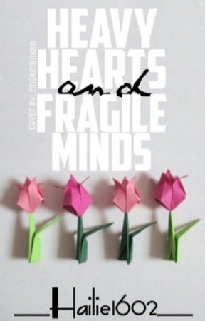 Heavy Hearts And Fragile Minds by Forever_Imagine