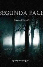 Segunda Face. by LittleFell