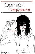 Opinión Creepypastera. by Quiryuz-OUT