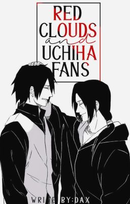 Đọc truyện 【 Akatsuki 】Red clouds and Uchiha fans