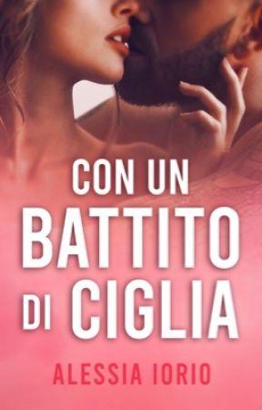 SARAI IL MIO CUORE (CON UN BATTITO DI CIGLIA)  by Ale_sbooks