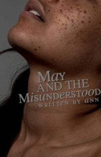 May and The Misunderstood | ✔ cover