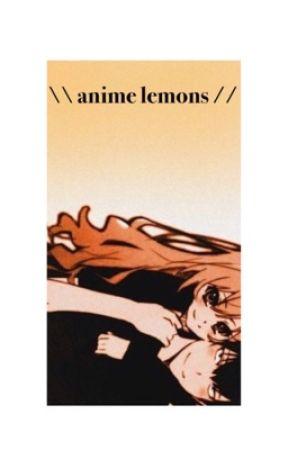 anime lemons // by wickedgames1