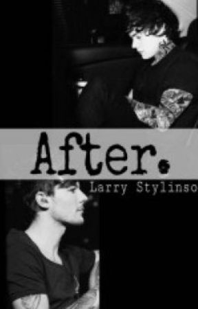 After (Larry Stylinson) WILL NOT BE COMPLETED by afterlarryxx