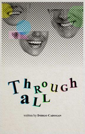 Through All by INDIGOCADOGAN