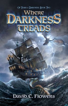 Of Tears & Darkness: 2 Where Darkness Treads by DCFlowers