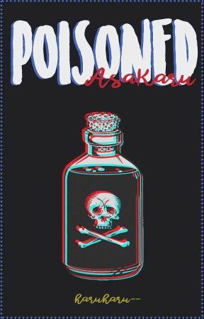 Poisoned » AsaKaru by wonhniee