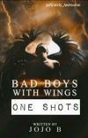 Bad boys With Wings [One Shot] cover