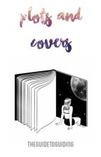 Plots and Covers by theguidetoguiding