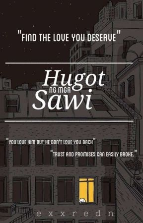 HUGOT NG MGA SAWI [ EDITING] by exxredn