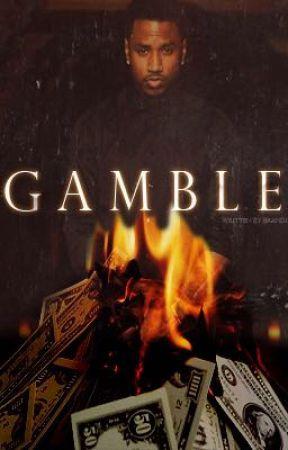gamble by kaetaughtme