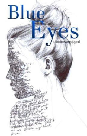 Blue Eyes (A Paranormal Romance) by thatoneweirdgurrl