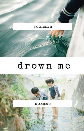 drown me -yoonmin- by noxmae