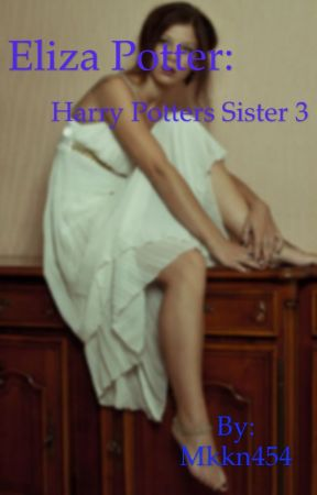 Eliza Potter: Harry Potters Sister 3 by camphogwartsnow
