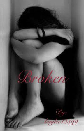 Broken by baylee12599