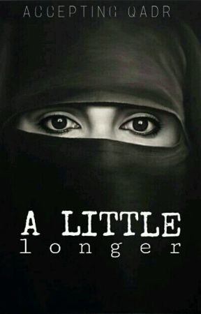 A Little Longer by AcceptingQadr