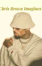 Chris Brown Imagines by _prettydopetay_