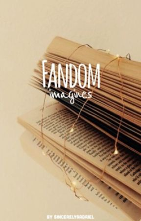 Fandom Imagines by sincerelygabriel