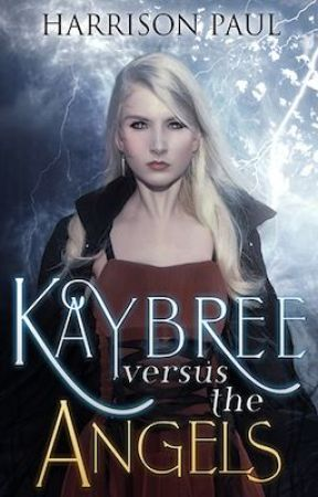 Kaybree versus the Angels by HarrisonPaulAuthor