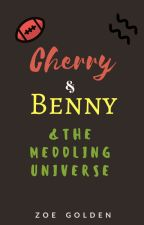Cherry & Benny & The Meddling Universe ✓  by revolution_starter