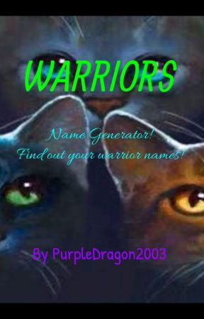 Warrior Cats Name Generator! by PurpleDragon2003