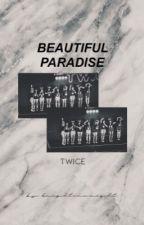 Beautiful Paradise『Twice One-Shot Stories』 by -KnightInANight