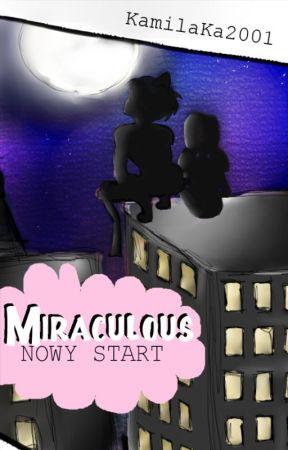 Miraculous: Nowy Start. [ZAWIESZONE] by KamilaKa2001