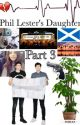 Phil Lester's Daughter // PART 3 by hannah_llama