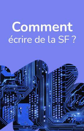 Comment écrire de la SF ? by WattpadSciFiFr