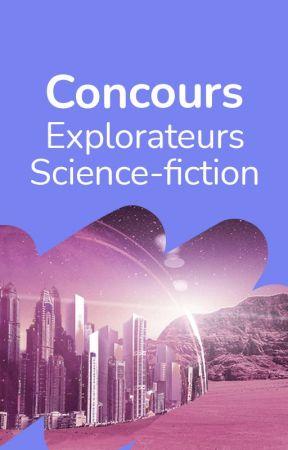 Explorateurs - Concours SciFi by WattpadSciFiFr