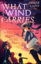 What the Wind Carries [Pokémon Black and White 2 fanfiction] by ImberLapis