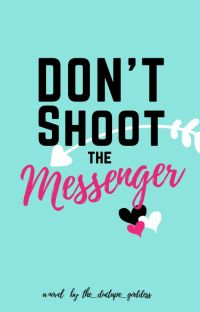 Don't Shoot The Messenger cover