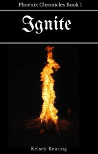 Ignite (Phoenix Chronicles Book 1) cover