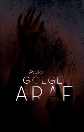 GÖLGE 2: ARAF by kratasaybike