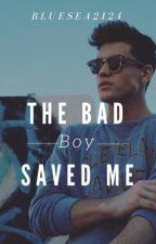 The Bad Boy Saved Me by BlueSea2124
