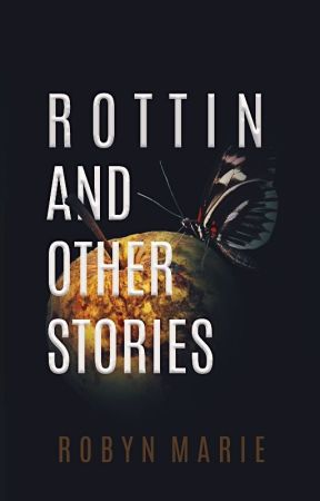 Rottin: and Other Stories by prose-punk