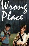 Wrong Place | Minho x Reader x Newt cover