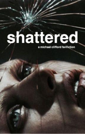 Shattered | m.g.clifford by prettygrimnat