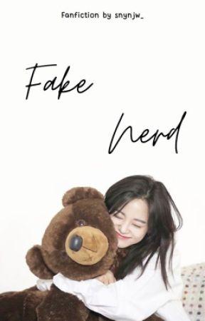 Fake Nerd ✔️ by snynjw_