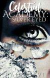 Celestial Academy: Silver Eyed cover