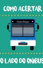 Como Acertar o Lado do Ônibus by EmiliaStringer