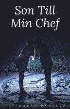 Son Till Min Chef by KatGalanBandera