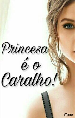 Princesa é o Caralho! by Manu_QEOC