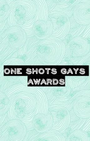 One Shots Gays Awards《SEPTIEMBRE- OCTUBRE》 by FicsGaysAwards