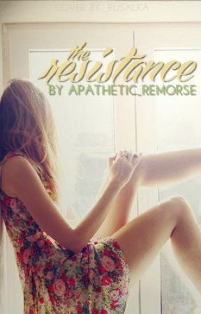 The Resistance (ON HOLD) by apathetic_Remorse