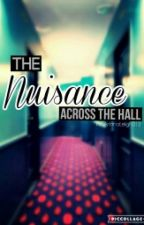 The Nuisance Across The Hall by ArianaLeigh313
