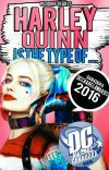 Harley Quinn Is The Type Of... cover