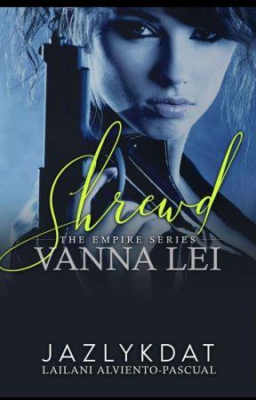 The Empire Series 5: Vanna Lei Shrewd by jazlykdat