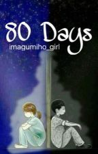 80 Days by imagumiho_girl