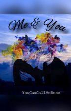 Me & You [EN] by YouCanCallMeRose